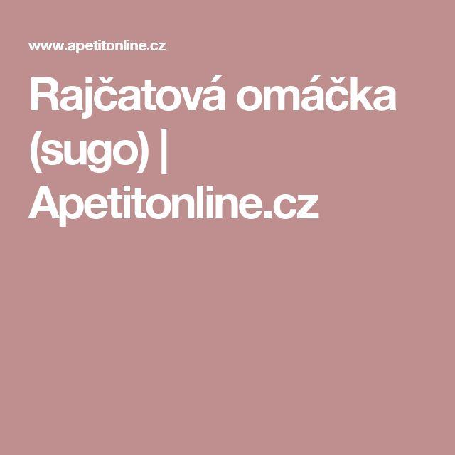 Rajčatová omáčka (sugo)   Apetitonline.cz