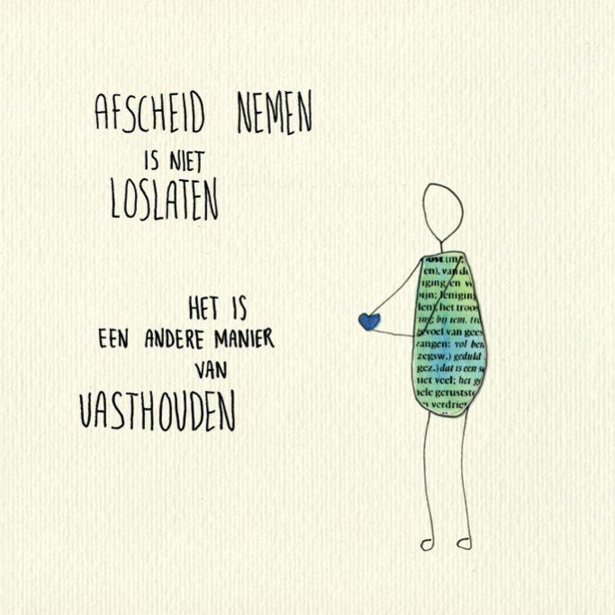 spreuken over afscheid afscheid nemen is niet loslaten | Nederlandse taal | Pinterest  spreuken over afscheid