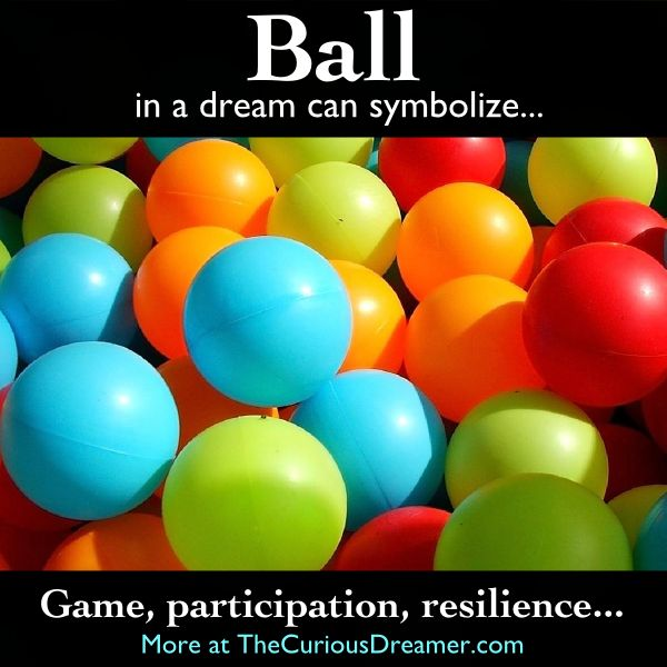 126 best dream interpretations images on pinterest dream a ball as a dream symbol can mean more dream meaning at thecuriousdreamer malvernweather Images