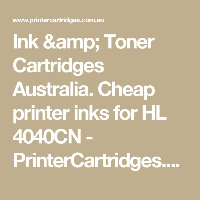 Ink & Toner Cartridges Australia. Cheap printer inks for HL 4040CN  - PrinterCartridges.com.au