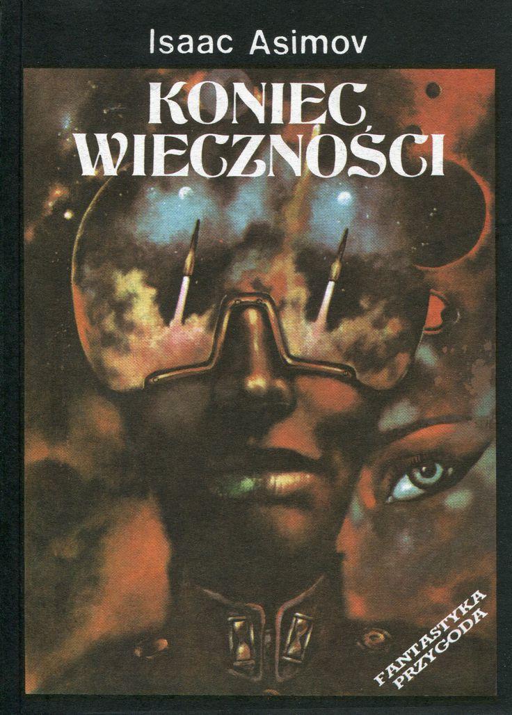 """""""Koniec wieczności"""" (The End of Eternity) Isaac Asimov Translated by Adam Kaska  Cover by Piotr Łukaszewski Book series Fantastyka Przygoda Published by Wydawnictwo Iskry 1991"""