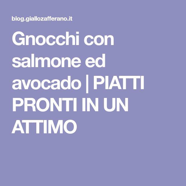 Gnocchi con salmone ed avocado | PIATTI PRONTI IN UN ATTIMO