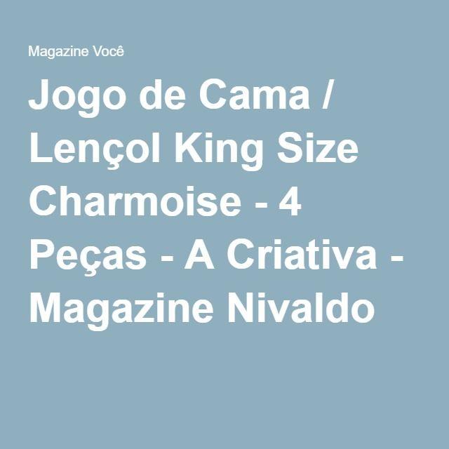Jogo de Cama / Lençol King Size Charmoise - 4 Peças - A Criativa - Magazine Nivaldo