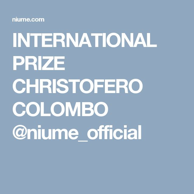 INTERNATIONAL PRIZE CHRISTOFERO COLOMBO @niume_official