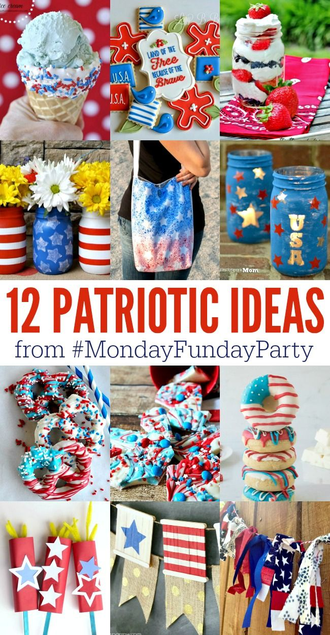 12 Patriotic Ideas - Crafts, Treats and More! Perfect for the fourth of July.