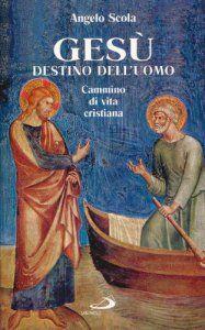 Copertina di 'Gesù destino dell'uomo. Cammino di vita cristiana'