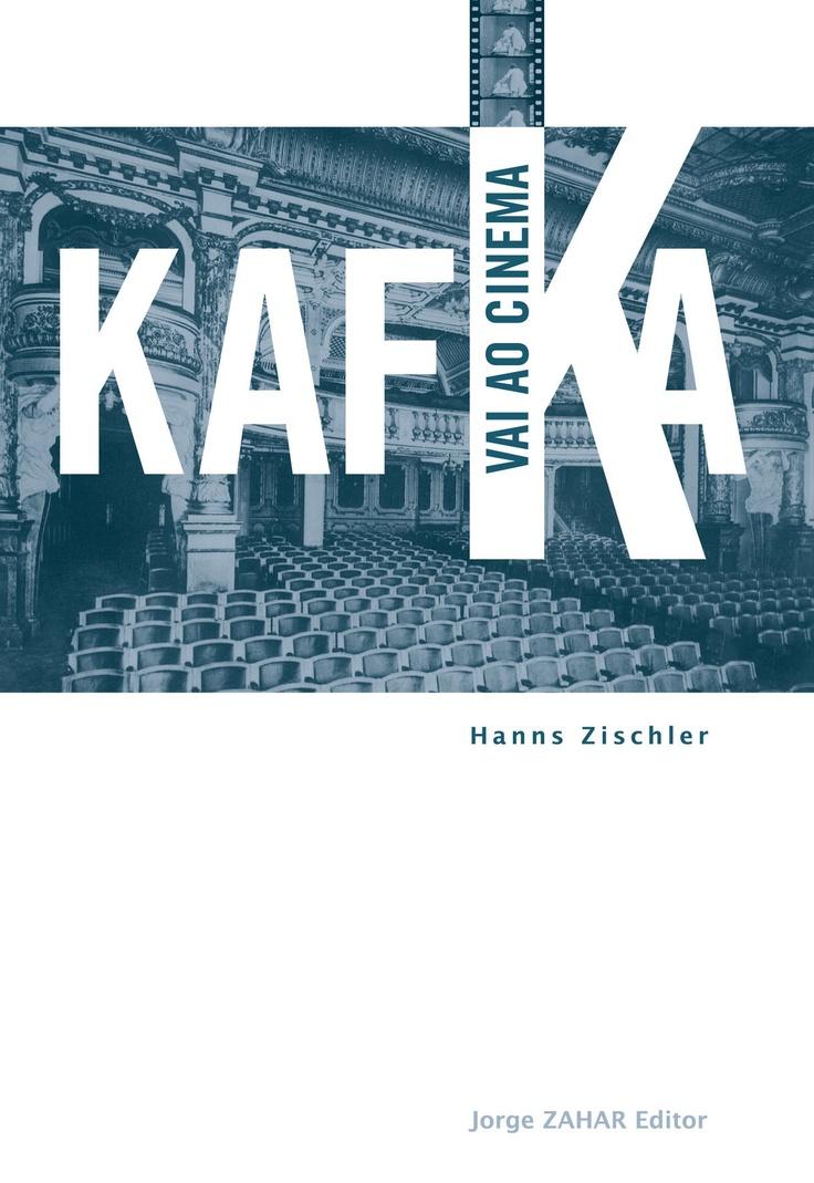 Kafka vai ao cinema - Hanns Zischler (Jorge ZAHAR Editor)