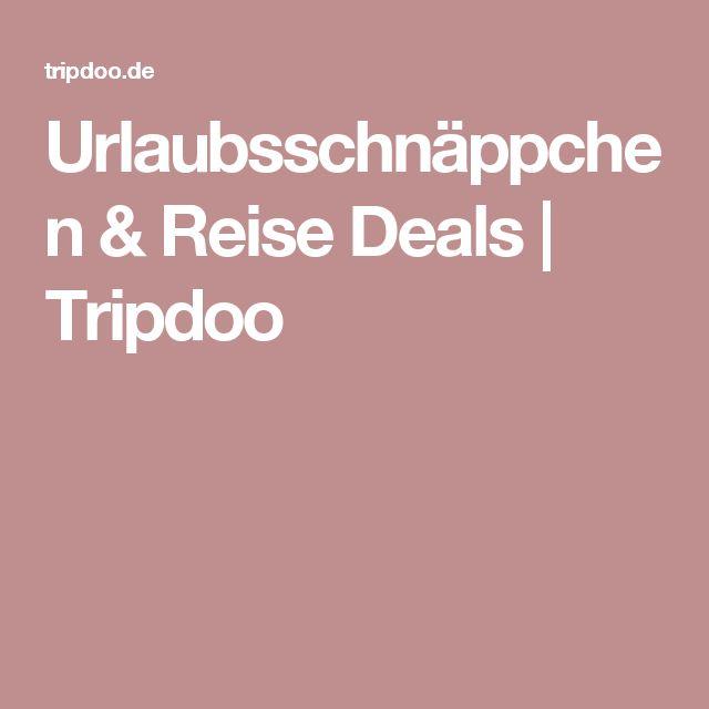 Urlaubsschnäppchen & Reise Deals | Tripdoo