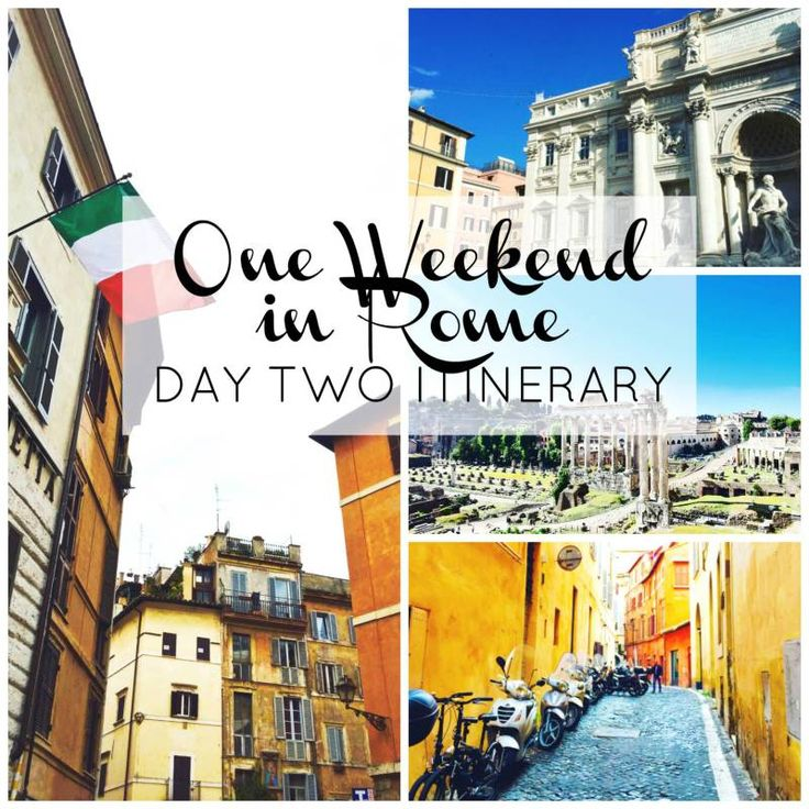 48 hours rome - how to have the best weekend trip in the eternal city!