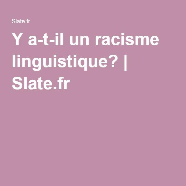 Y a-t-il un racisme linguistique? | Slate.fr
