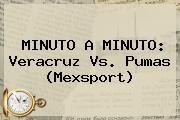 http://tecnoautos.com/wp-content/uploads/imagenes/tendencias/thumbs/minuto-a-minuto-veracruz-vs-pumas-mexsport.jpg Veracruz vs Pumas. MINUTO A MINUTO: Veracruz vs. Pumas (Mexsport), Enlaces, Imágenes, Videos y Tweets - http://tecnoautos.com/actualidad/veracruz-vs-pumas-minuto-a-minuto-veracruz-vs-pumas-mexsport/