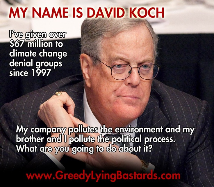 Meet the number one single financier of climate change denial organizations in the world, David Koch. via