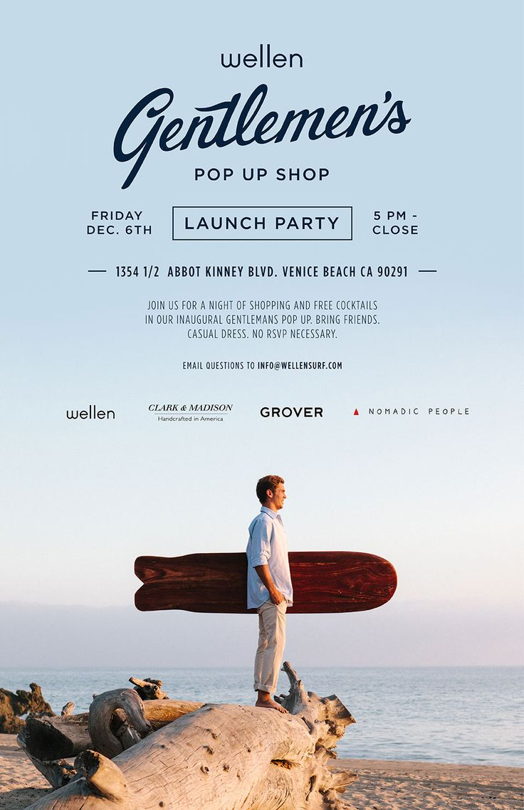 Venice Beach, CA Wellen Gentlemen's Pop Up Shop. Clark  Madison, Grover, Nomadic People.  This beautiful ad/ poster makes you want to be there! popuprepublic.com