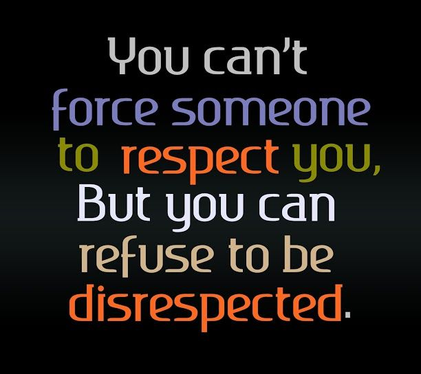 Quote with picture about You can't force someone to respect you on SayingImages.com