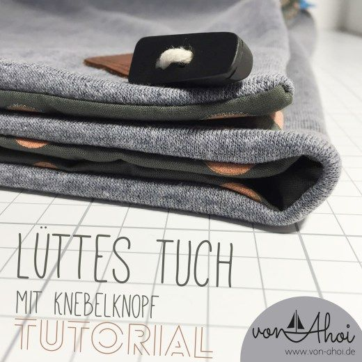 Näh dir doch auch ein Lüttes Tuch, es ist ganz einfach und macht wirklich viel her ... bei jedem Outfit.