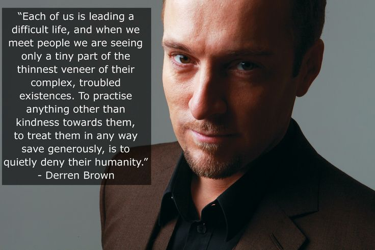 Derren Brown is pretty cool.