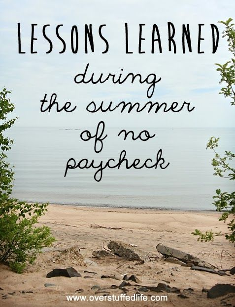 Lessons Learned During the Summer of No Paycheck