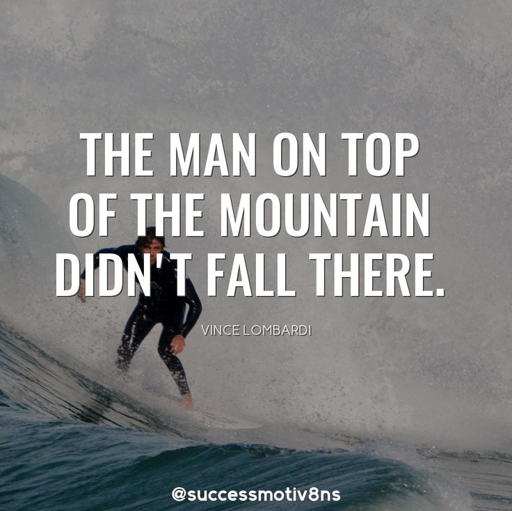 The man on top of the mountain didn't fall there. Share it with your friends and family if you agree!  Follow us for more! ❤  #success #successquotes #successful #motivation #motivationalquotes #motivational #motivationmonday #attraction #inspiration #inspirationalquote