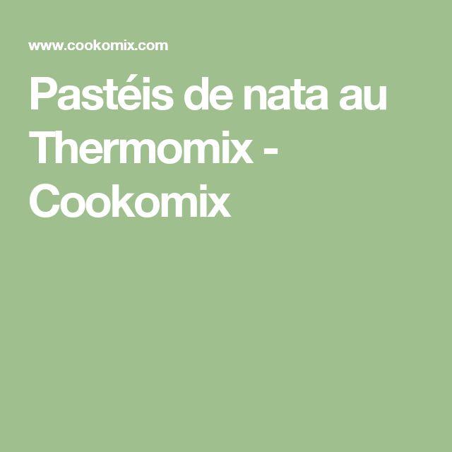 Pastéis de nata au Thermomix - Cookomix
