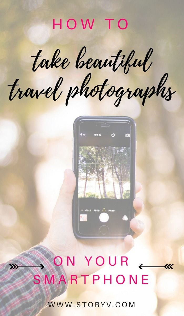 Travel Photography Tips How To Take Good Photos On Your Smartphone Photography Lessons Phone Photography Landscape Photography Tips