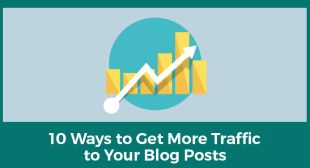 10 Ways to Get More Traffic to Your Blog Posts