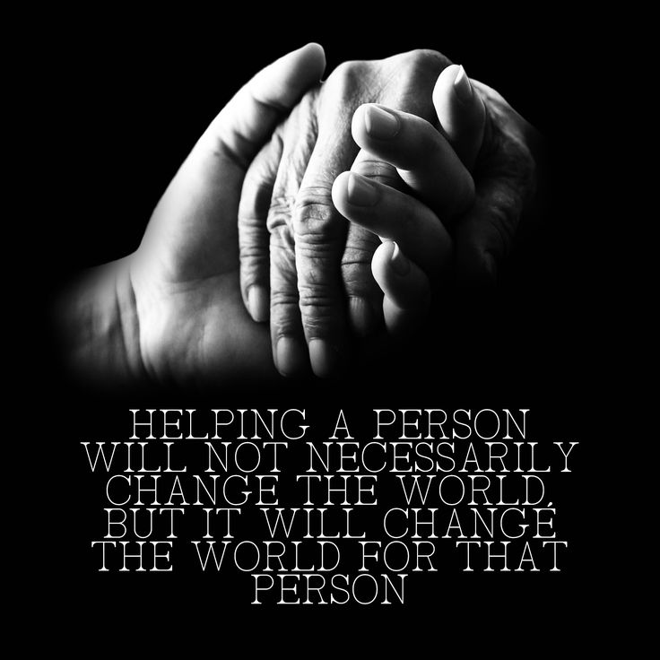 Helping a person will not necessarily change the world but it will change the world for that person! #love #helping #care #changetheworld #inspirational #quotes   www.commhealthcare.com