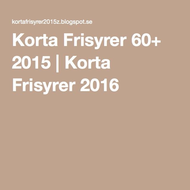 Korta Frisyrer 60+ 2015 | Korta Frisyrer 2016