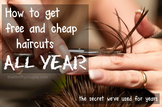 How To Get Free and Cheap Haircuts All Year: The Secrets We've Used for Years