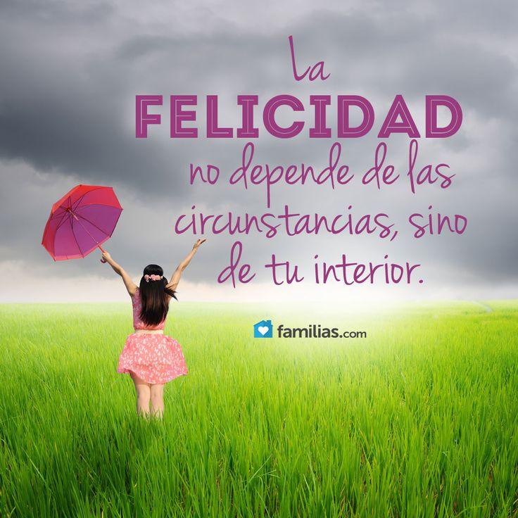 La verdadera felicidad depende de tu interior