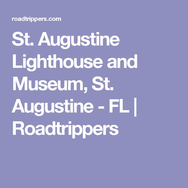 St. Augustine Lighthouse and Museum, St. Augustine - FL | Roadtrippers