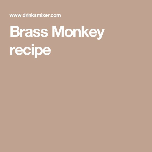 Brass Monkey recipe