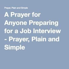 A Prayer for Anyone Preparing for a Job Interview - Prayer, Plain and Simple