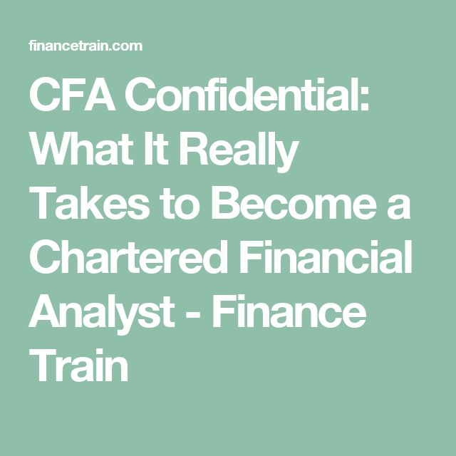 CFA Confidential: What It Really Takes to Become a Chartered Financial Analyst - Finance Train