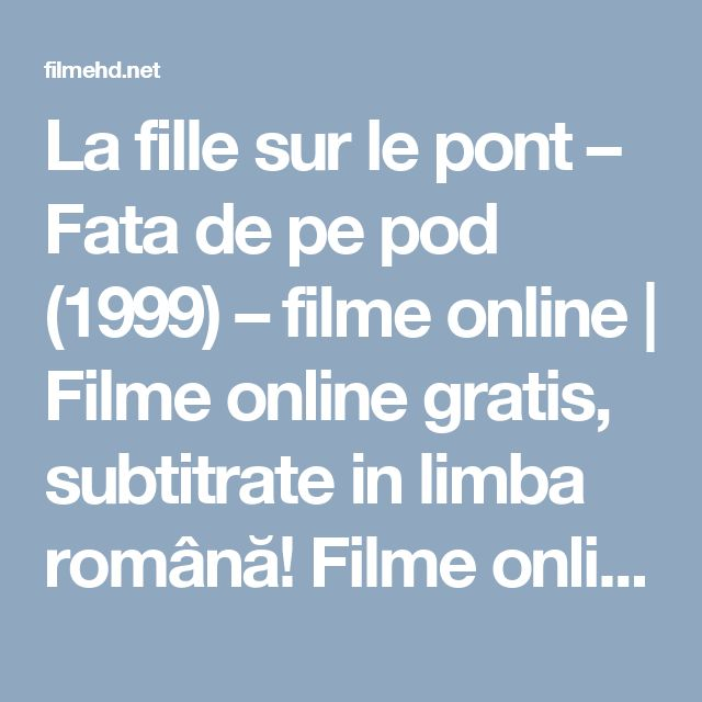 La fille sur le pont – Fata de pe pod (1999) – filme online | Filme online gratis, subtitrate in limba română! Filme online HD