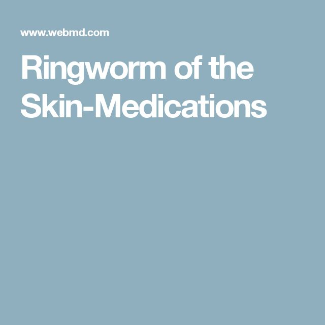 Ringworm of the Skin-Medications