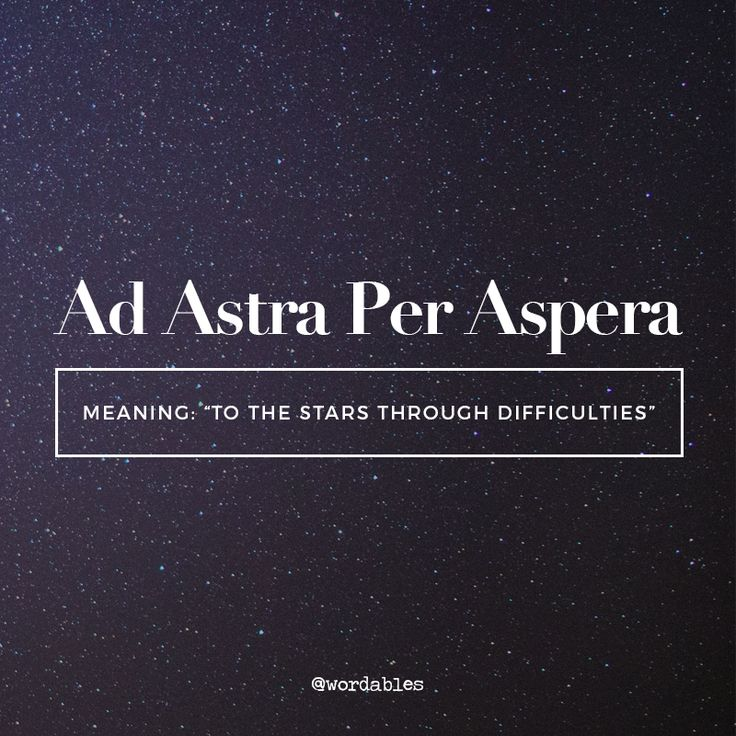 Latin Phrases  As Astra per aspera                                                                                                                                                      More