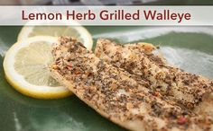 Lemon Herb Grilled Walleye | Recipes You'll Love