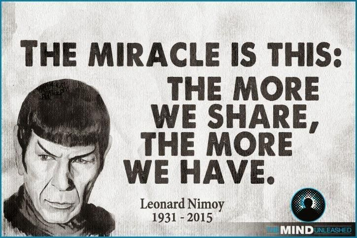 """""""The miracle is this. the more we share, the more we have."""" — Leonard Nimoy, 1931 – 2015 #Spock"""