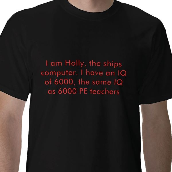 Red Dwarf.. Holly - must have this shirt