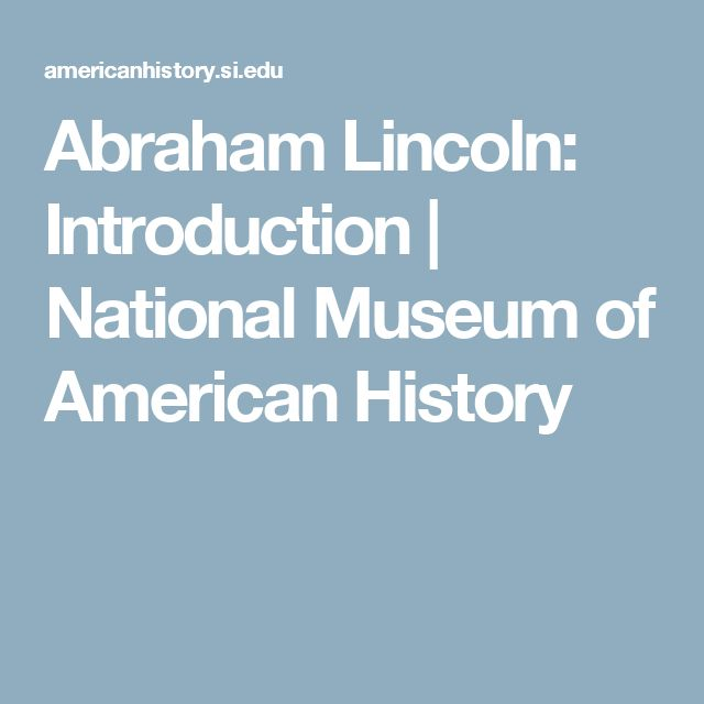 Abraham Lincoln: Introduction | National Museum of American History