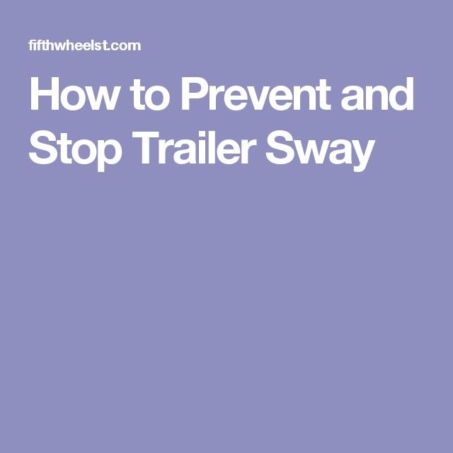 How to Prevent and Stop Trailer Sway