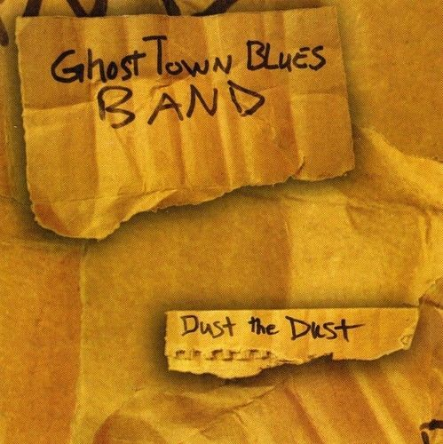 Ghost-Town-Blues-Band-Dust-the-Dust-New-CD