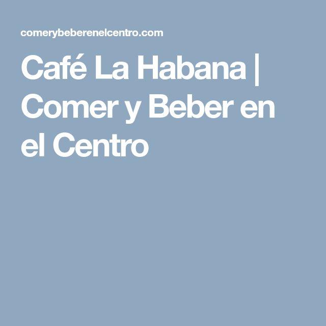 Café La Habana   Comer y Beber en el Centro