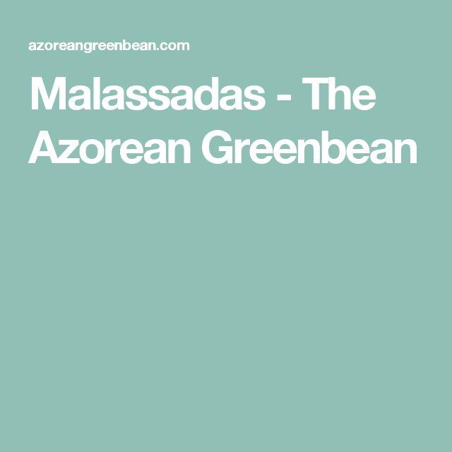 Malassadas - The Azorean Greenbean