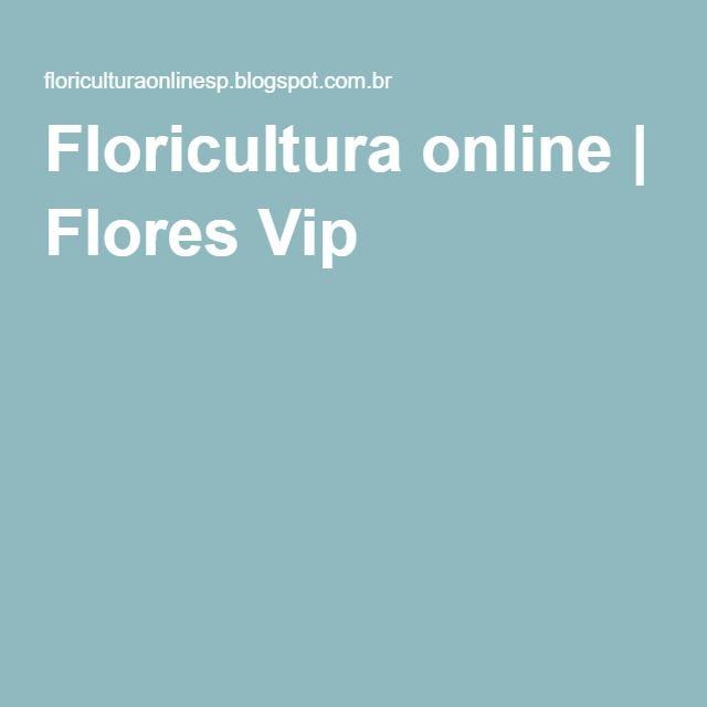 Floricultura online | Flores Vip