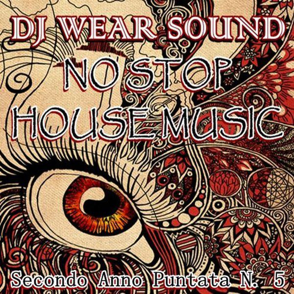 "Check out ""DJ WEAR SOUND - NO STOP HOUSE MUSIC Secondo Anno Puntata N. 5"" by Dj Wear Sound on Mixcloud"