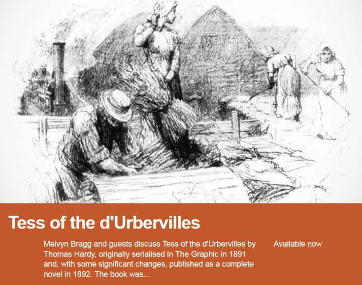 In Our Time, BBC Radio 4. A discussion of Tess of the D'urbervilles. On iPlayer