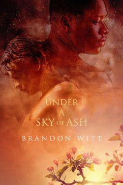 Under a Sky of Ash, Brandon Witt