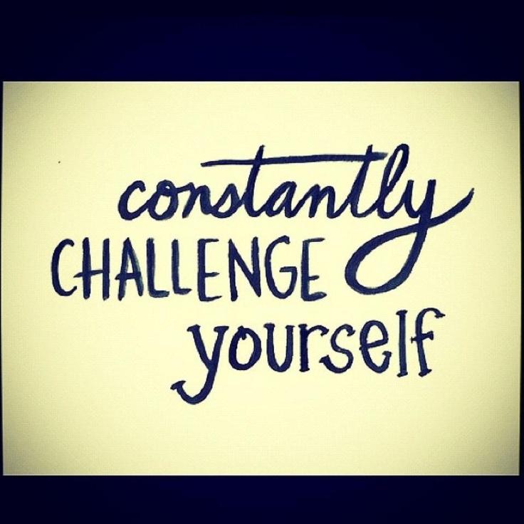 Challenge Sayings Pictures: Challenge Yourself