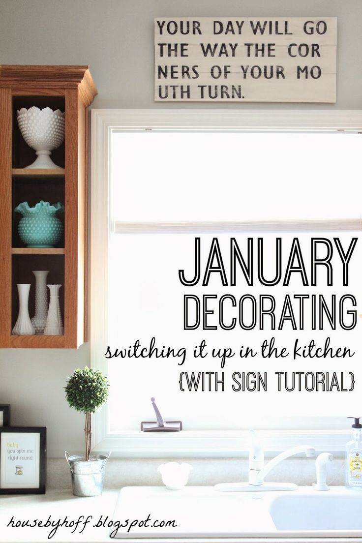 January Decorating: Switching It Up In The Kitchen {With Sign Tutorial} ( House By Hoff)
